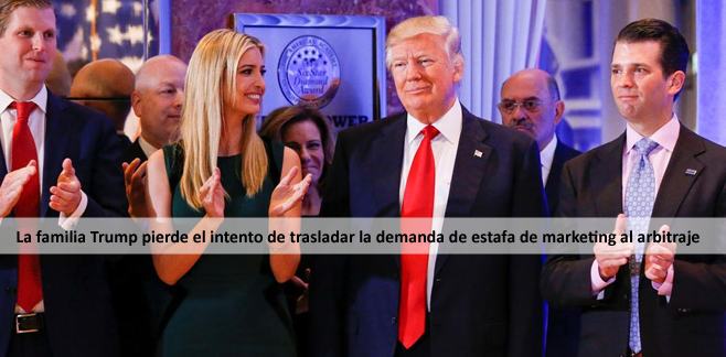 La familia Trump pierde el intento de trasladar la demanda de estafa de marketing al arbitraje
