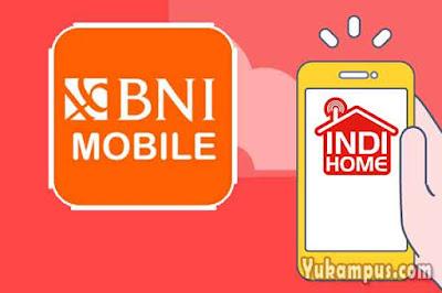 cara bayar indihome bni mobile banking
