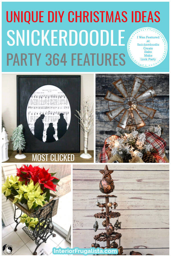 Unique DIY Christmas Ideas - Snickerdoodle Create Bake Make Link Party 364 Features co-hosted by Interior Frugalista #linkparty #linkpartyfeatures #snickerdoodleparty