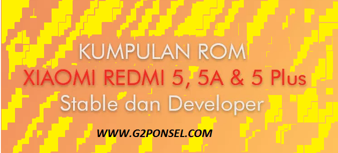 kumpulan firmware rom GLOBAL xiaomi redmi 5,5A DAN 5PLUS