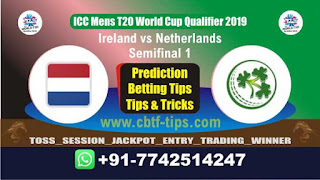 Who will win Today WC T20 Qualifier, Semifinal Match NED vs IRE Semifinal, ICC Men's WC T20 Qualifier 2019
