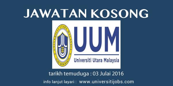 Jawatan Kosong Universiti Utara Malaysia UUM Terkini Julai 2016