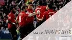Sejarah Klub Manchester United Yang Wajib Kalian Ketahui