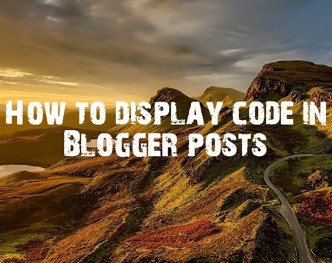 How to display code in Blogger posts