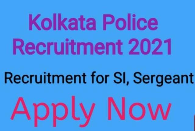 Kolkata Police SI, Sergent Recruitment 2021, Apply Now