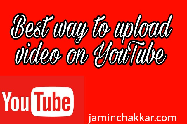 best way to upload video on youtube