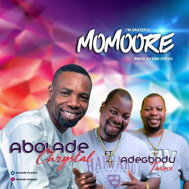 [BangHitz] MUSIC: Abolade Chrystal Ft Adegbodu Twins – Momoore (I'm Grateful)