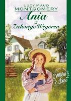 """Lucy Maud Montgomery, """"Ania z Zielonego Wzgórza"""""""
