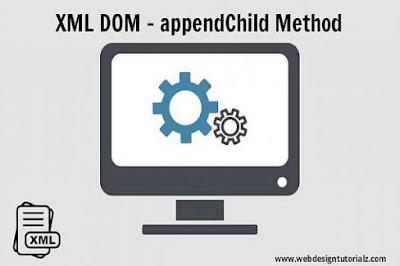 XML DOM - appendChild Method
