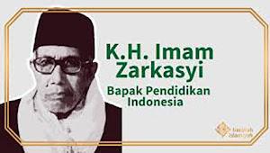 KH. Imam Zarkasyi: Tanpa Perjuangan Kita akan Mati dalam Kehidupan