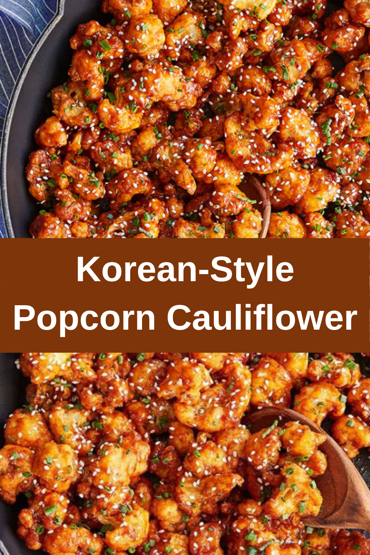 Korean-Style Popcorn Cauliflower