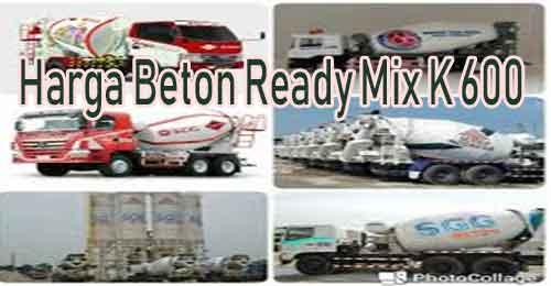 harga beton k 600, harga ready mix k 600, harga jayamix k 600, campuran beton k 600