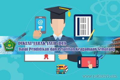 Diklat Jarak Jauh ( DJJ ) Balai Diklat Keagamaan Semarang