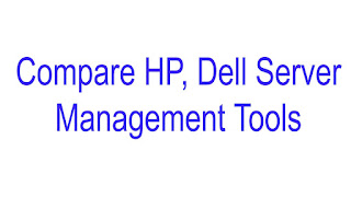 Compare HP's iLo & Dell's iDRAC Server Management Tools