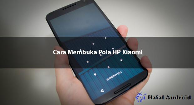 √ [SOLVED] 8+ Cara Membuka Pola HP Xiaomi Yang Lupa!