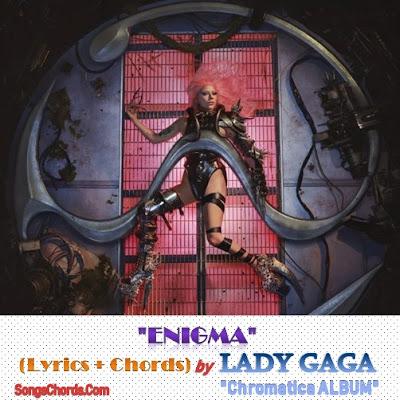 Enigma Chords and Lyrics by Lady Gaga