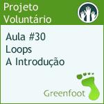 GreenFootBR - Vídeo #30 - Loops, A Introdução