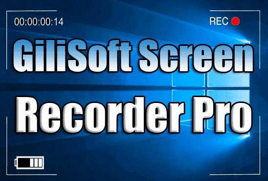 تحميل برنامج GiliSoft Screen Recorder Portable نسخة محمولة مفعلة اخر اصدار