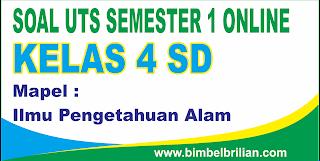 Soal UTS IPA Online Kelas 4 ( Empat ) SD Semester 1 ( Ganjil ) - Langsung Ada Nilainya
