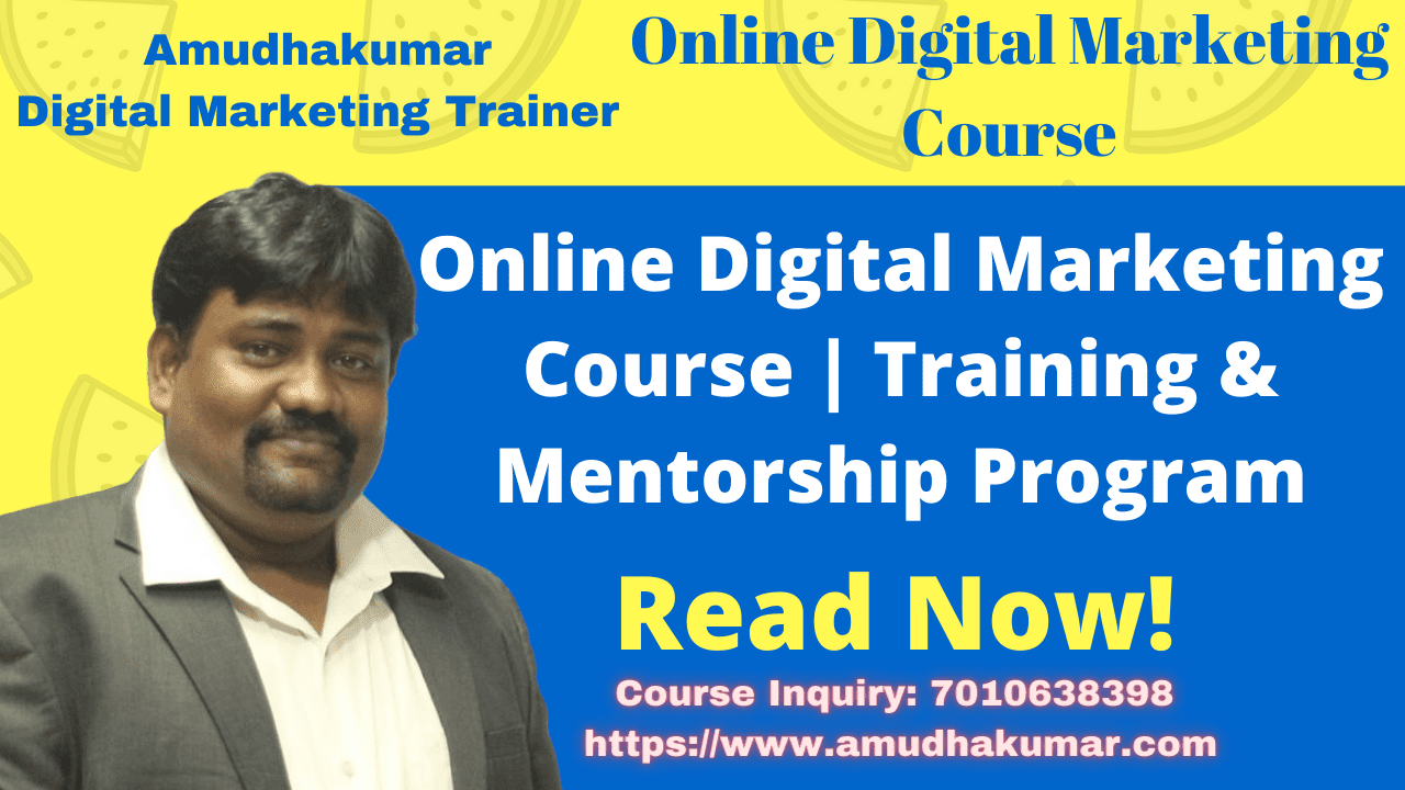 Online Digital Marketing Course  Training Mentorship Program by Amudhakumar