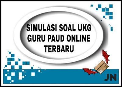 Simulasi Soal UKG Guru PAUD Online Terbaru
