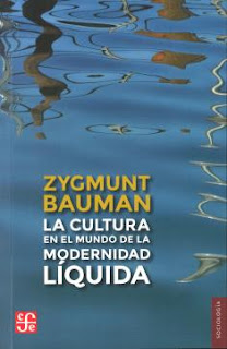 """La cultura en el mundo d ela modernidad líquida"" - Z. Bauman"