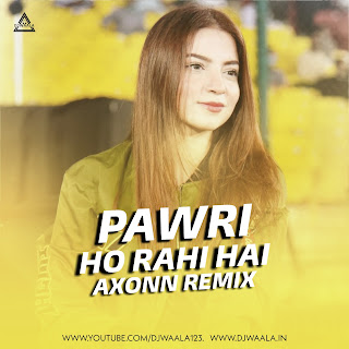 PAWRI HO RAHI HAI ( MAME SONG ) - AXONN REMIX