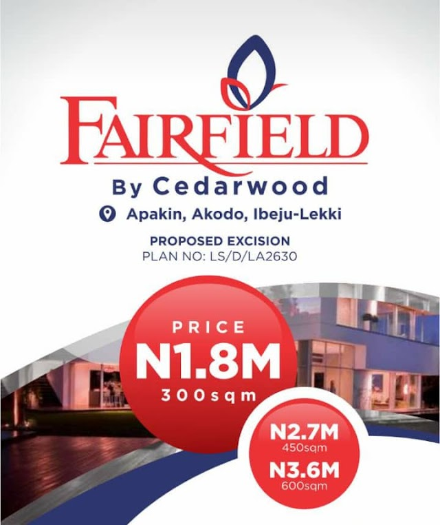 FAIRFIELD ESTATE, APAKIN, AKODO, IBEJU LEKKI, LAGOS(LAND FOR SALE)