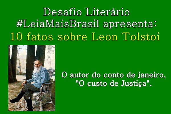 10 fatos, Leon-Tolstoi, o autor do conto de janeiro