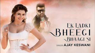 Ajay Keswani Ek Ladki Bheegi Bhagi Si Song LyricsTuneful