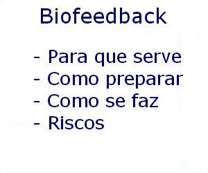 Biofeedback para que serve como preparar como se faz riscos