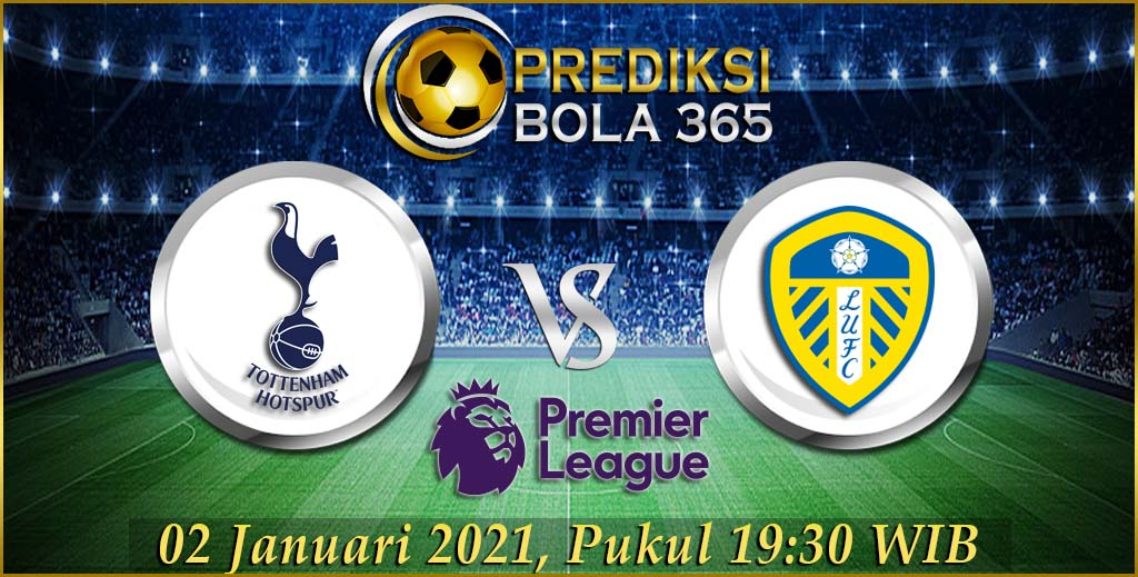 Prediksi Bola Tottenham Vs Leeds United Premier League 02 Januari 2021