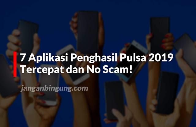 7 Aplikasi Penghasil Pulsa 2019 Tercepat dan No Scam