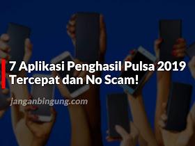 7 Aplikasi Penghasil Pulsa 2019 Tercepat dan No Scam! - Responsive Blogger Template