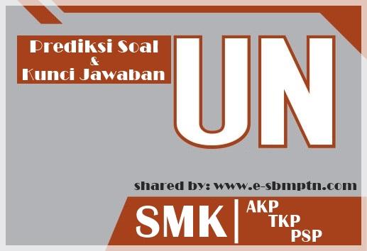 Prediksi soal un SMK AKP TKP PSP