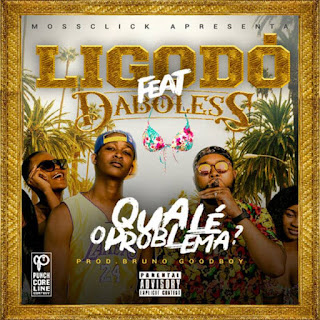Daboless feat. Ligodó - Qual É O Problema ( 2019 ) [DOWNLOAD]