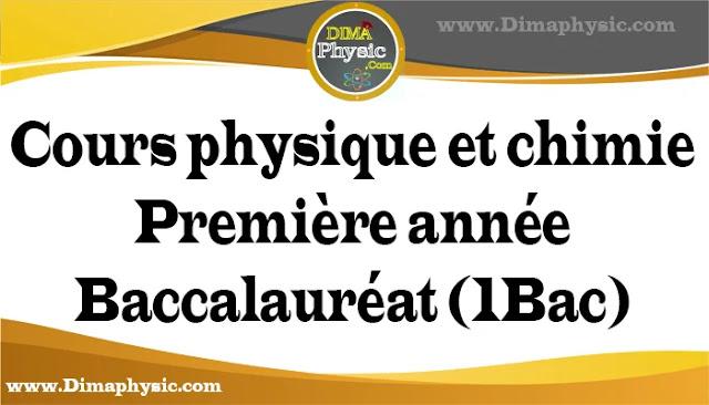 Cours physique et chimie première année Baccalauréat 1BAC