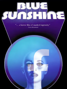 Facebook is today's Blue Sunshine.