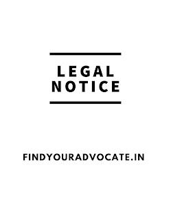 Brief Idea of A Legal Notice - FindYourAdvocate