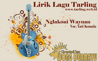 Lirik Lagu Nglakoni Wayuan - Yati Komala