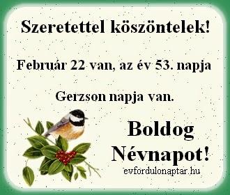 Február 22, Gerzson névnap