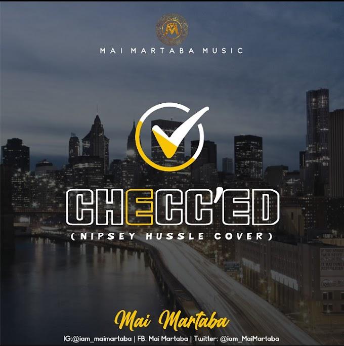 Mai Martaba — Checc'ed (Nipsey Cover)