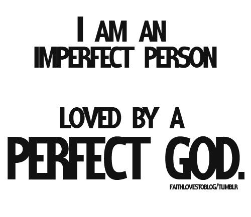 Imperfect Person Loved by Perfect God