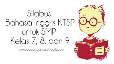 Tentunya para pembaca sekalian mengetahui bahwa Silabus merupakan komponen penting dalam  Silabus Bahasa Inggris KTSP untuk SMP Kelas 7, 8, dan 9