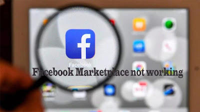 Facebook Marketplace not working – Facebook Marketplace Near Me - All You Need To Know About Marketplace On Facebook