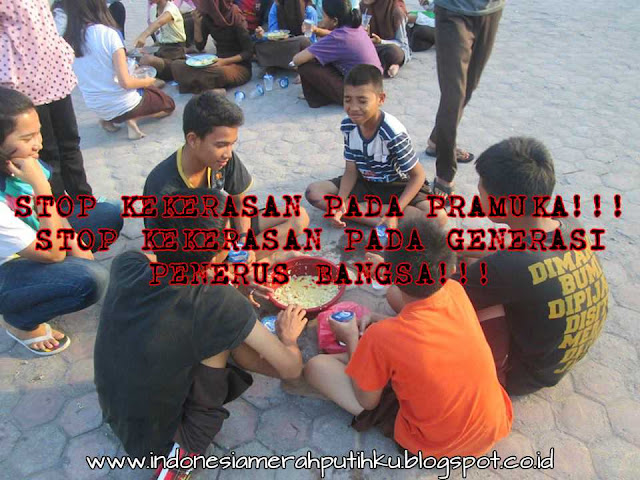 STOP KEKERASAN PADA PRAMUKA! STOP KEKERASAN PADA GENERASI PENERUS BANGSA!!!