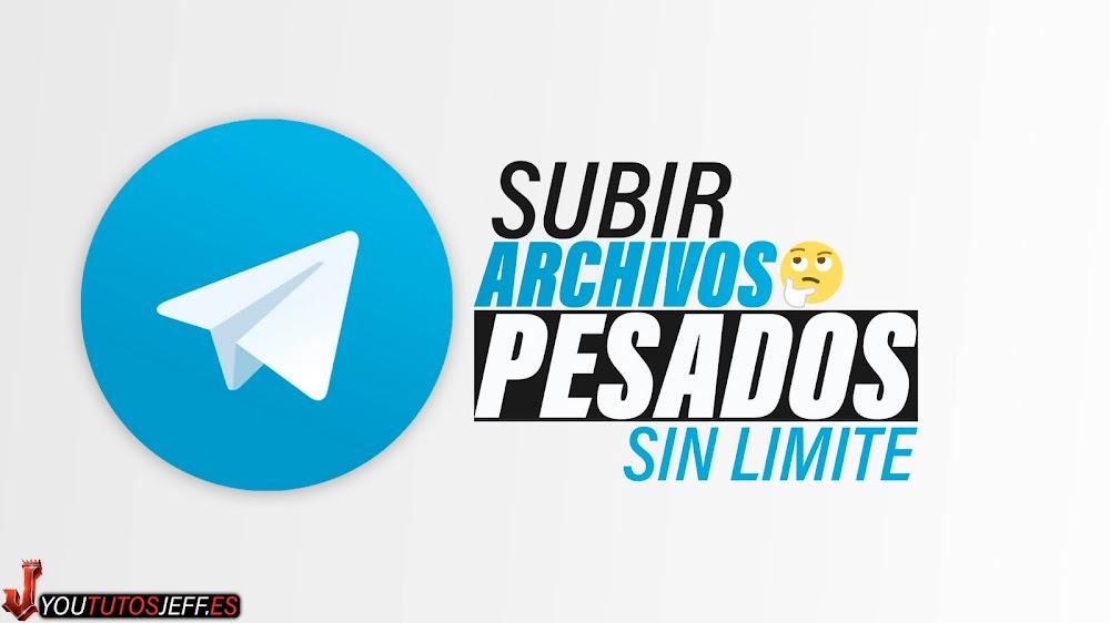 Subir Archivos Pesados a Telegram SIN PROBLEMAS
