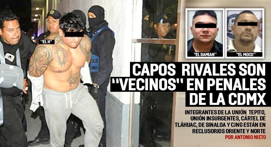 """Sicarios de la Unión Tepito, Unión Insurgentes, Cártel de Tláhuac, CDS y CJNG, rivales y """"vecinos"""" en penales de la CDMX."""