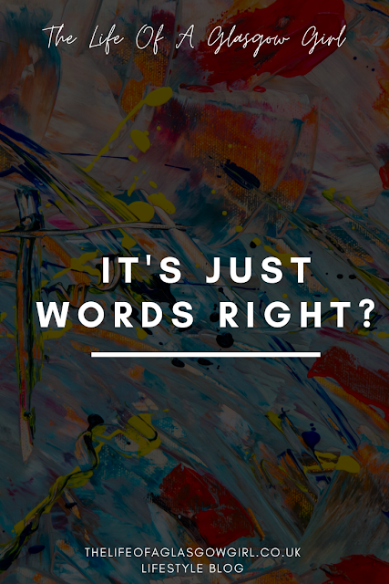 """Pinterest image with a colourful paint background and white writing saying """"it's just words right"""" on it."""