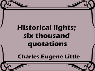 Historical lights; six thousand quotations